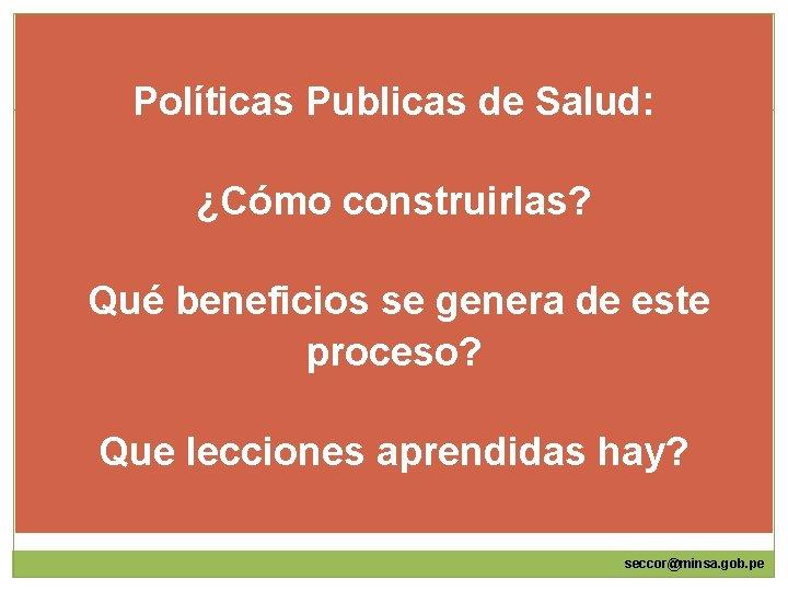 Políticas Publicas de Salud: ¿Cómo construirlas? Qué beneficios se genera de este proceso? Que