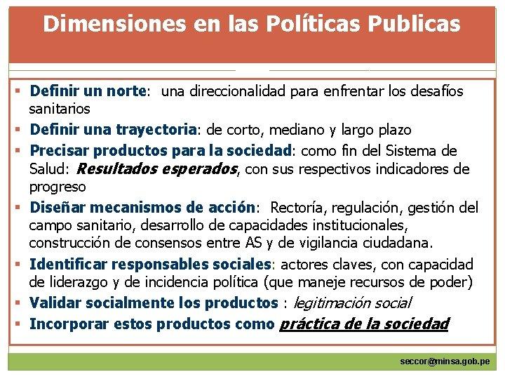 Dimensiones en las Políticas Publicas § Definir un norte: una direccionalidad para enfrentar los