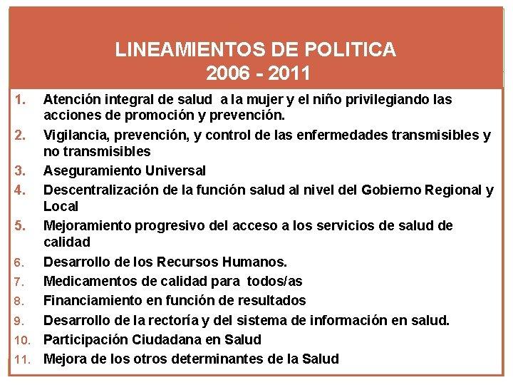 LINEAMIENTOS DE POLITICA 2006 - 2011 1. Atención integral de salud a la mujer