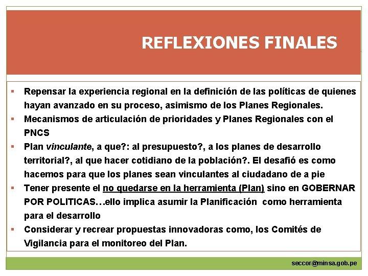 REFLEXIONES FINALES § Repensar la experiencia regional en la definición de las políticas de