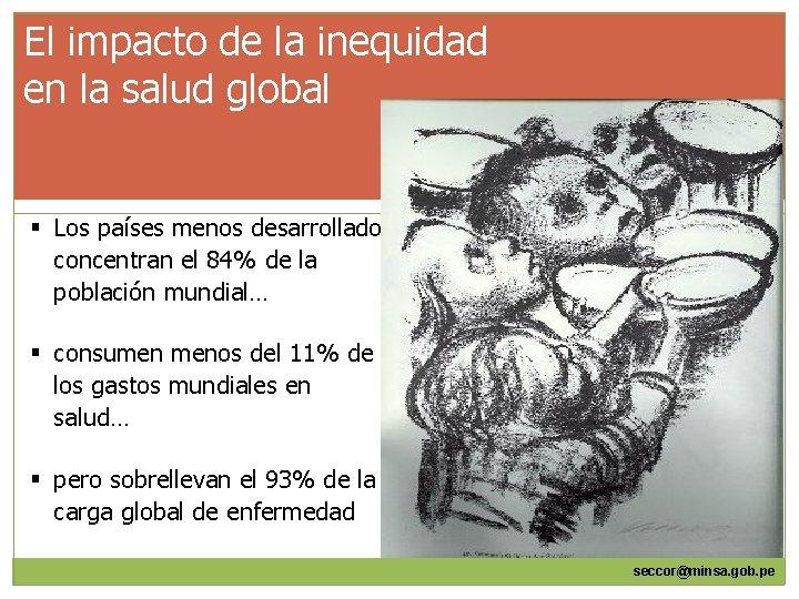 El impacto de la inequidad en la salud global § Los países menos desarrollados