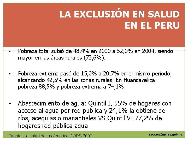 LA EXCLUSIÓN EN SALUD EN EL PERU § Pobreza total subió de 48, 4%