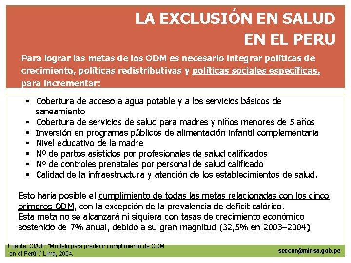 LA EXCLUSIÓN EN SALUD EN EL PERU Para lograr las metas de los ODM