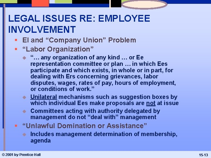 """LEGAL ISSUES RE: EMPLOYEE INVOLVEMENT § EI and """"Company Union"""" Problem § """"Labor Organization"""""""
