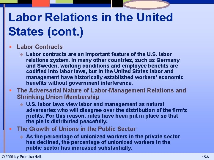 Labor Relations in the United States (cont. ) § Labor Contracts u Labor contracts