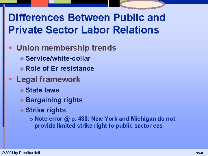 Differences Between Public and Private Sector Labor Relations § Union membership trends u Service/white-collar