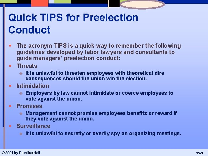 Quick TIPS for Preelection Conduct § The acronym TIPS is a quick way to