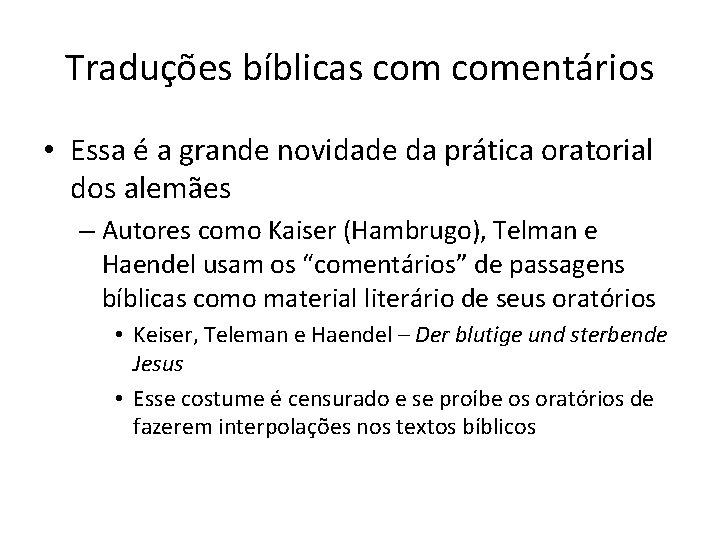 Traduções bíblicas comentários • Essa é a grande novidade da prática oratorial dos alemães