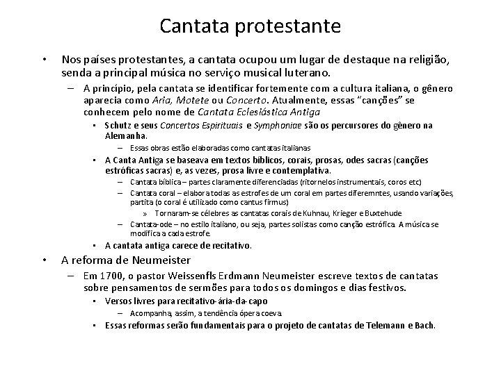 Cantata protestante • Nos países protestantes, a cantata ocupou um lugar de destaque na