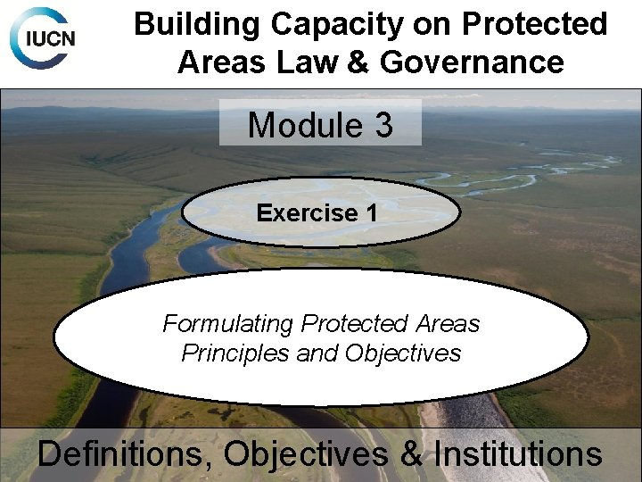 Building Capacity on Protected Areas Law & Governance Module 3 Exercise 1 Formulating Protected
