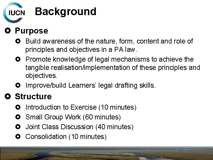 Background Purpose Build awareness of the nature, form, content and role of principles and