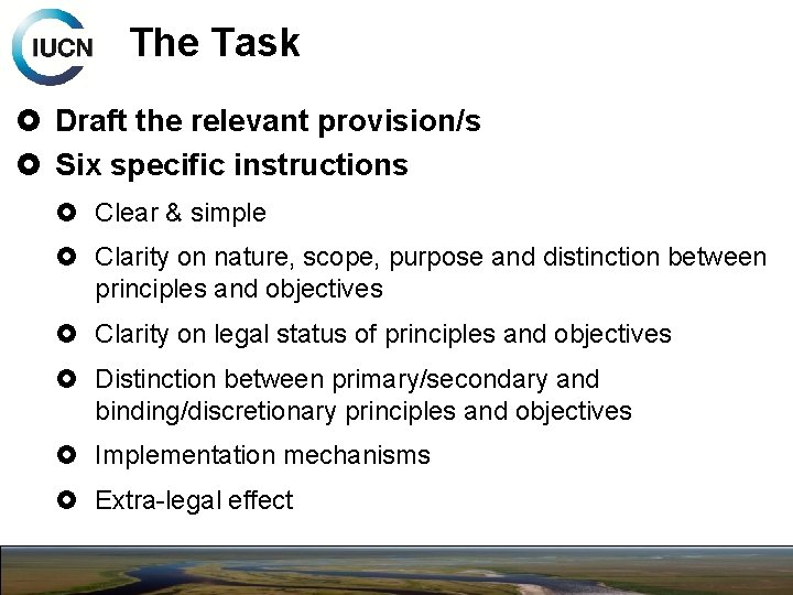 The Task Draft the relevant provision/s Six specific instructions Clear & simple Clarity on