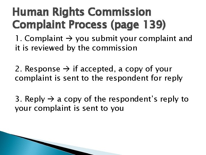 Human Rights Commission Complaint Process (page 139) 1. Complaint you submit your complaint and