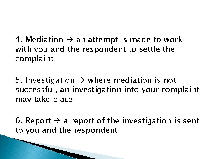 4. Mediation an attempt is made to work with you and the respondent to
