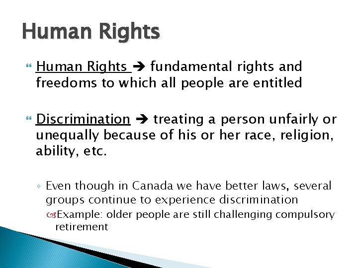 Human Rights fundamental rights and freedoms to which all people are entitled Discrimination treating