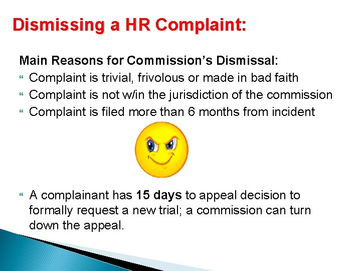 Dismissing a HR Complaint: Main Reasons for Commission's Dismissal: Complaint is trivial, frivolous or