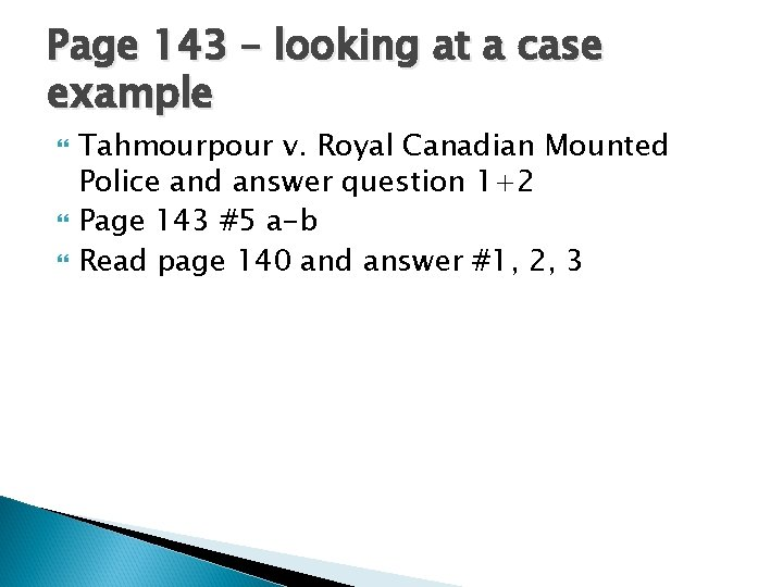 Page 143 – looking at a case example Tahmourpour v. Royal Canadian Mounted Police