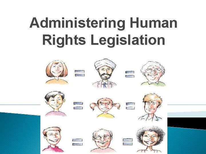 Administering Human Rights Legislation