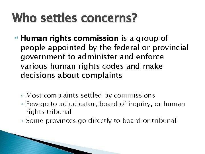 Who settles concerns? Human rights commission is a group of people appointed by the