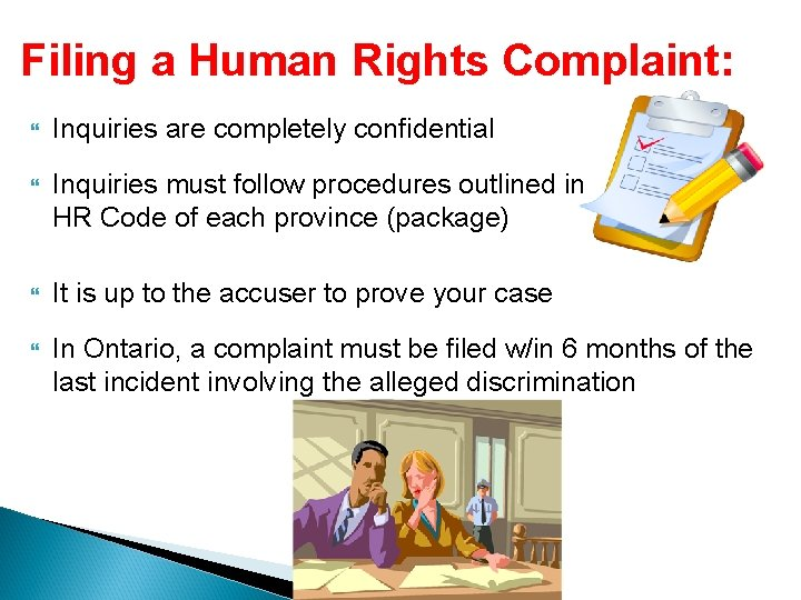 Filing a Human Rights Complaint: Inquiries are completely confidential Inquiries must follow procedures outlined