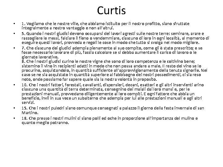 Curtis • • • 1. Vogliamo che le nostre ville, che abbiamo istituito per