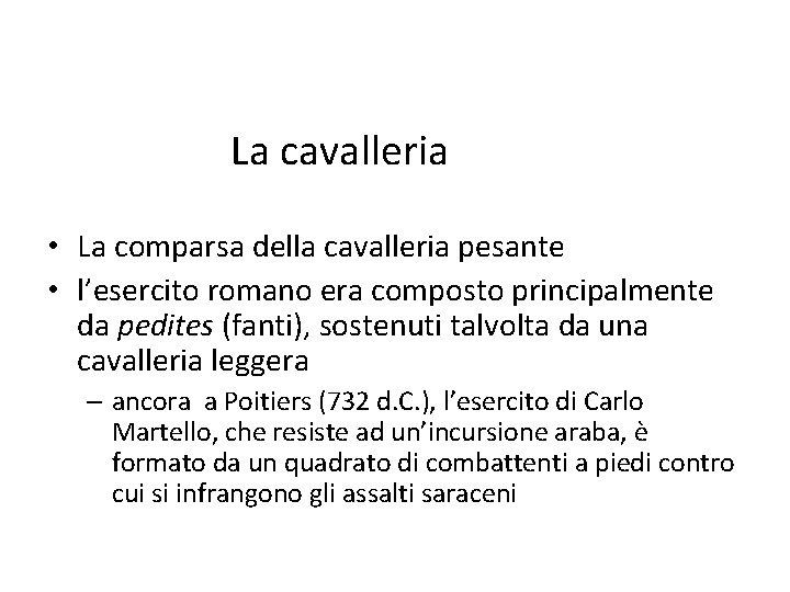 La cavalleria • La comparsa della cavalleria pesante • l'esercito romano era composto principalmente