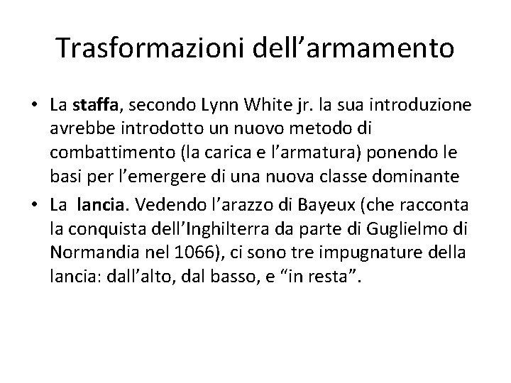 Trasformazioni dell'armamento • La staffa, secondo Lynn White jr. la sua introduzione avrebbe introdotto