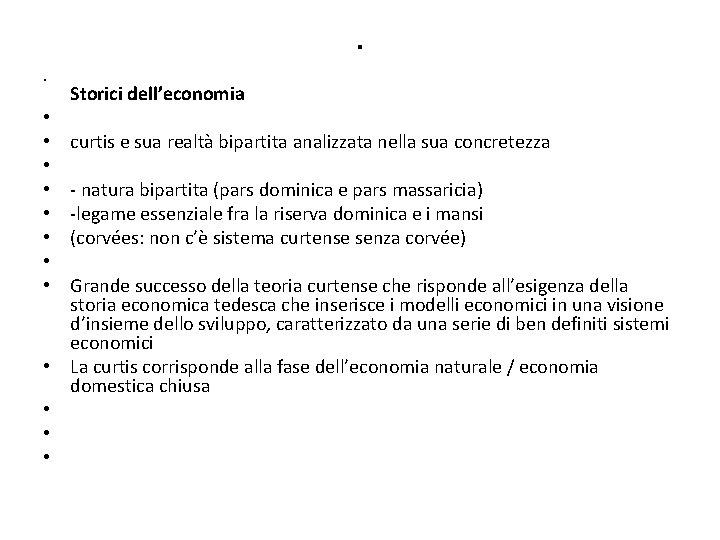 . • • • • Storici dell'economia curtis e sua realtà bipartita analizzata nella