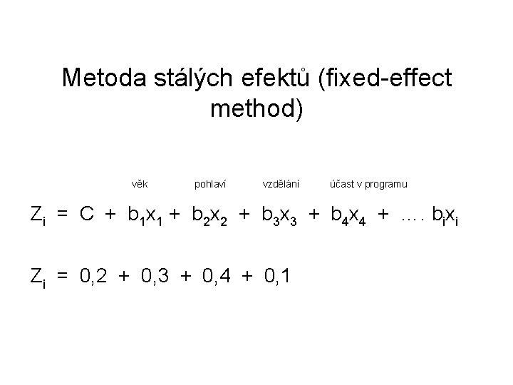 Metoda stálých efektů (fixed-effect method) věk pohlaví vzdělání účast v programu Zi = C