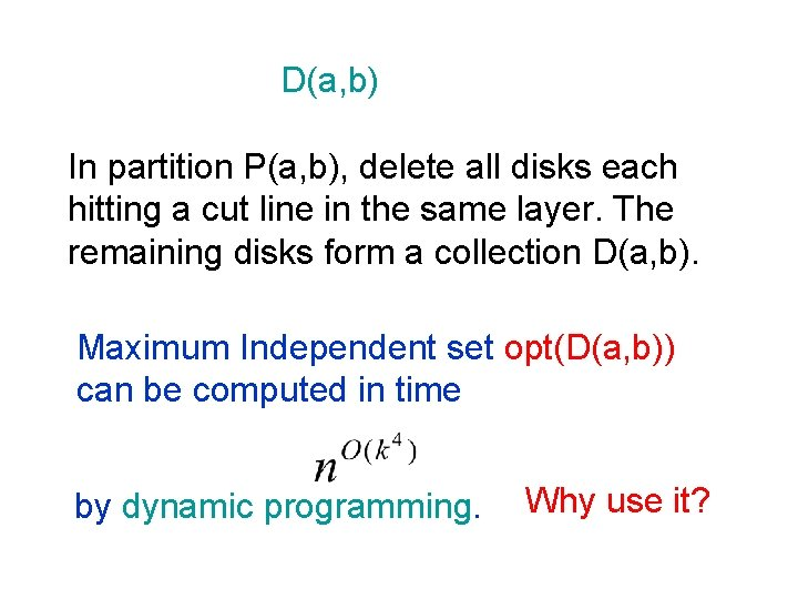 D(a, b) In partition P(a, b), delete all disks each hitting a cut line