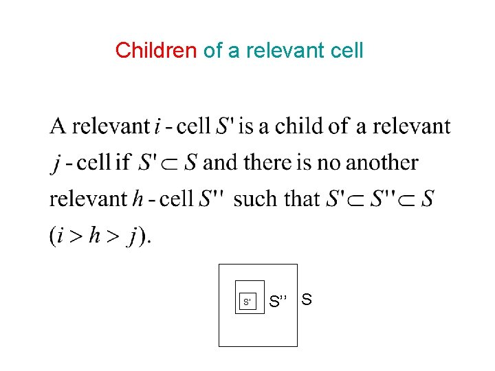 Children of a relevant cell S' S'' S