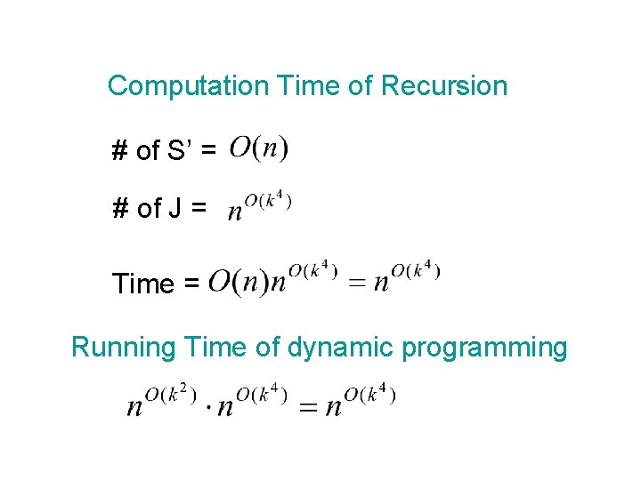 Computation Time of Recursion # of S' = # of J = Time =