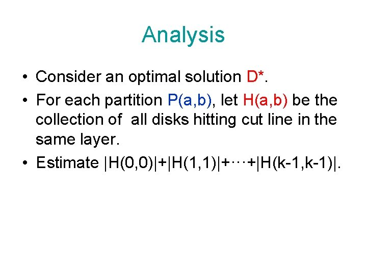 Analysis • Consider an optimal solution D*. • For each partition P(a, b), let