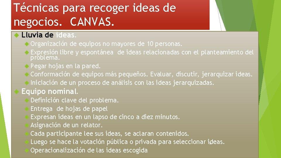 Técnicas para recoger ideas de negocios. CANVAS. Lluvia de ideas. Organización de equipos no