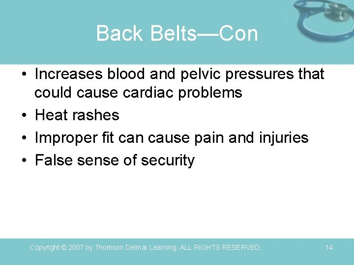 Back Belts—Con • Increases blood and pelvic pressures that could cause cardiac problems •