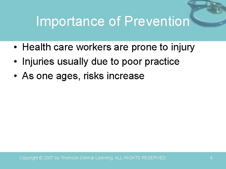 Importance of Prevention • Health care workers are prone to injury • Injuries usually
