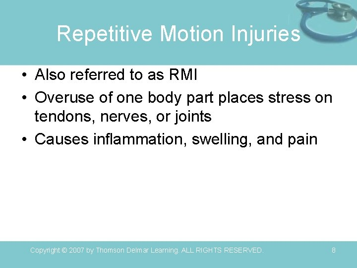 Repetitive Motion Injuries • Also referred to as RMI • Overuse of one body