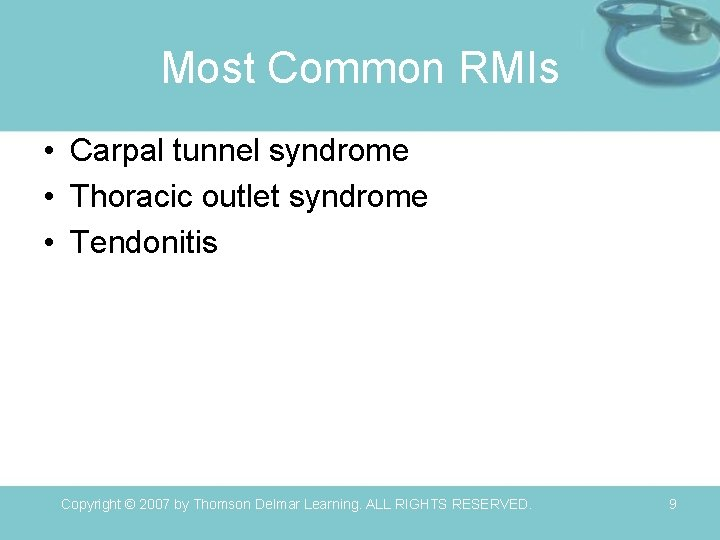 Most Common RMIs • Carpal tunnel syndrome • Thoracic outlet syndrome • Tendonitis Copyright