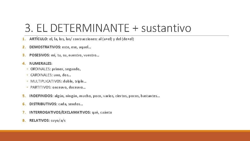 3. EL DETERMINANTE + sustantivo 1. ARTÍCULO: el, la, los, las/ contracciones: al (a+el)