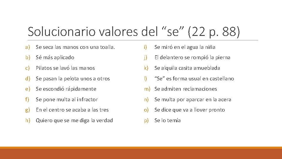 """Solucionario valores del """"se"""" (22 p. 88) a) Se seca las manos con una"""
