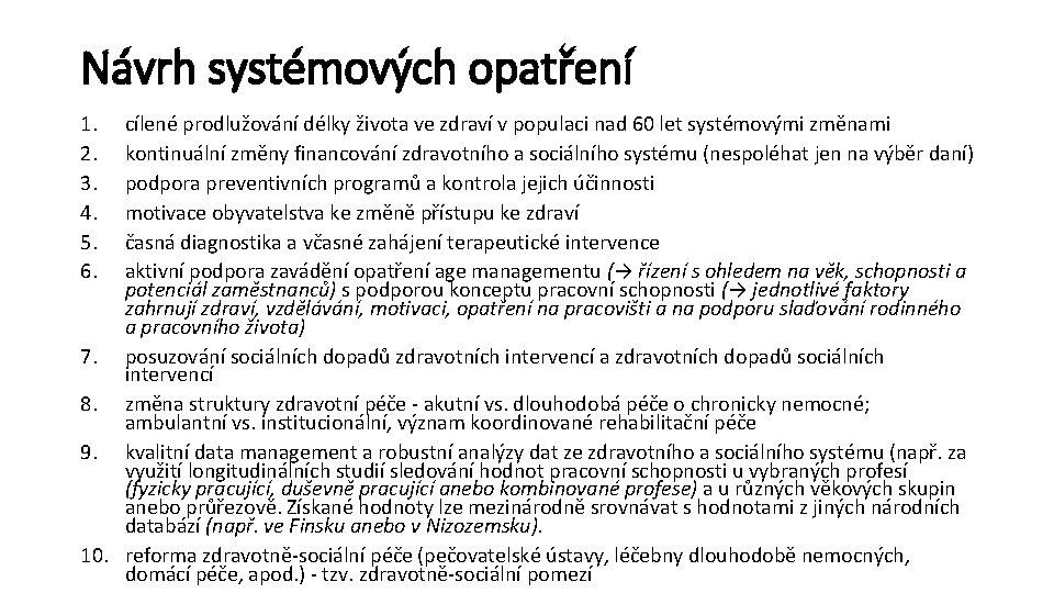 Návrh systémových opatření 1. 2. 3. 4. 5. 6. cílené prodlužování délky života ve