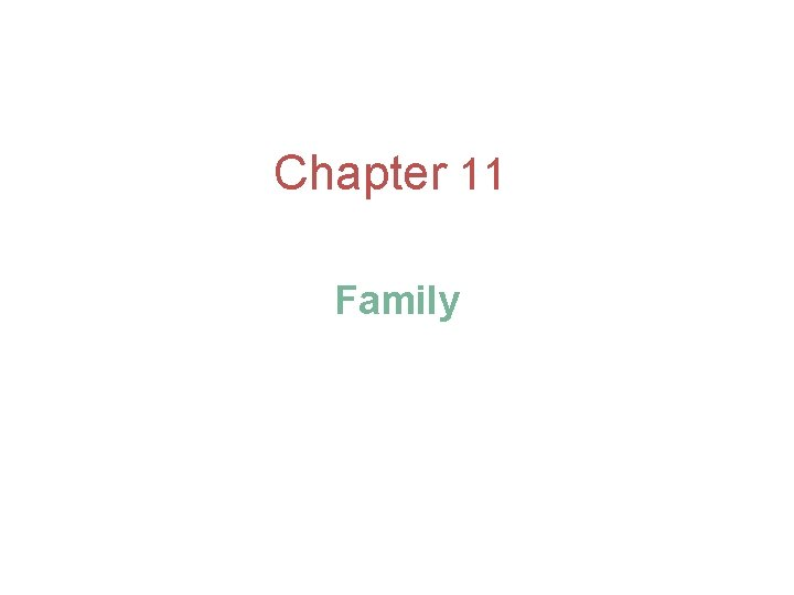 Chapter 11 Family