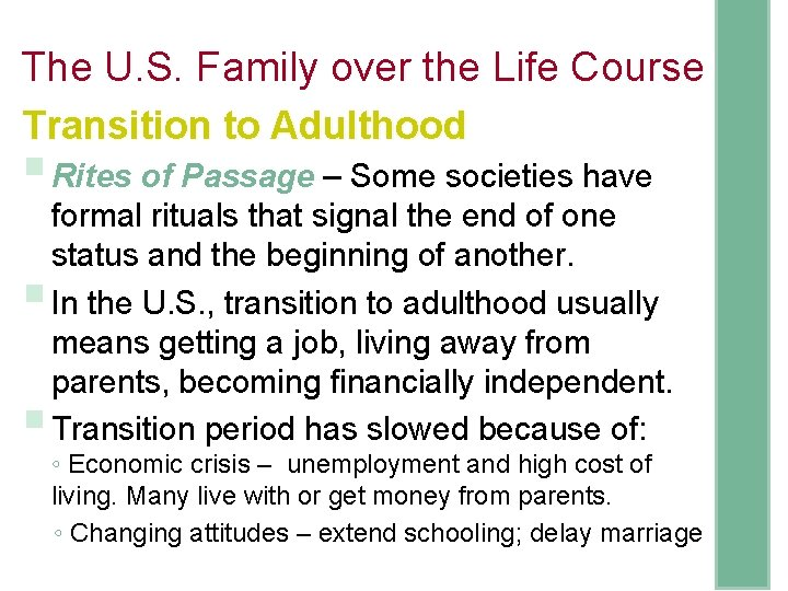 The U. S. Family over the Life Course Transition to Adulthood § Rites of