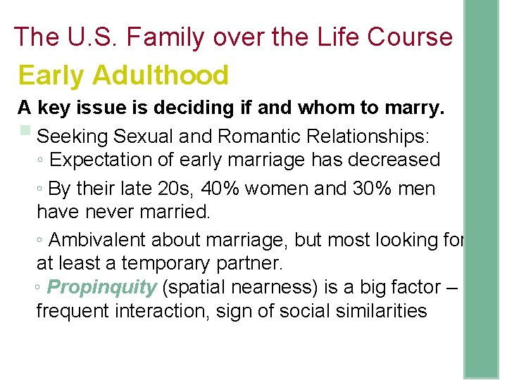 The U. S. Family over the Life Course Early Adulthood A key issue is
