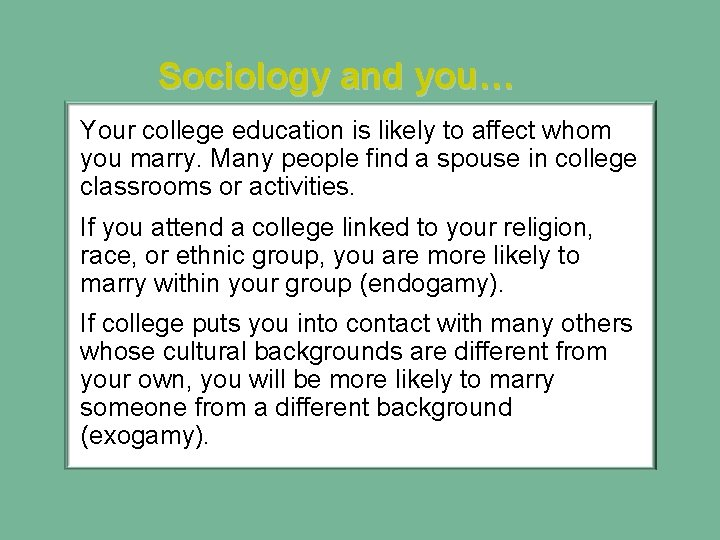 Sociology and you… Your college education is likely to affect whom you marry. Many