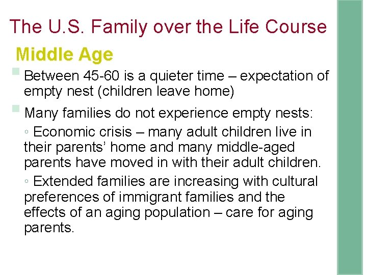 The U. S. Family over the Life Course Middle Age § Between 45 -60