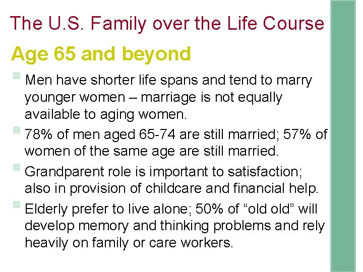 The U. S. Family over the Life Course Age 65 and beyond § Men