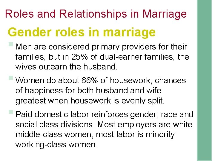 Roles and Relationships in Marriage Gender roles in marriage § Men are considered primary