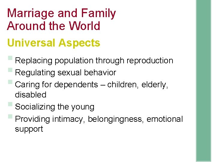 Marriage and Family Around the World Universal Aspects § Replacing population through reproduction §