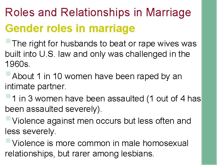 Roles and Relationships in Marriage Gender roles in marriage §The right for husbands to